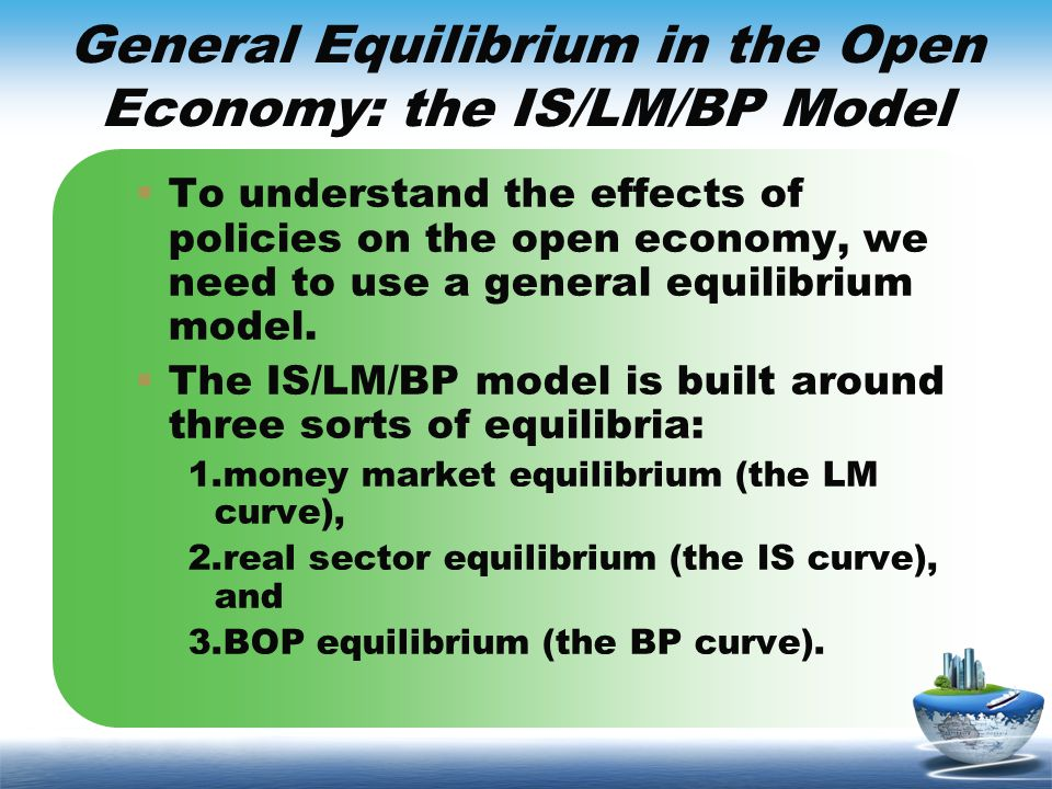 General Equilibrium in the Open Economy: the IS/LM/BP Model