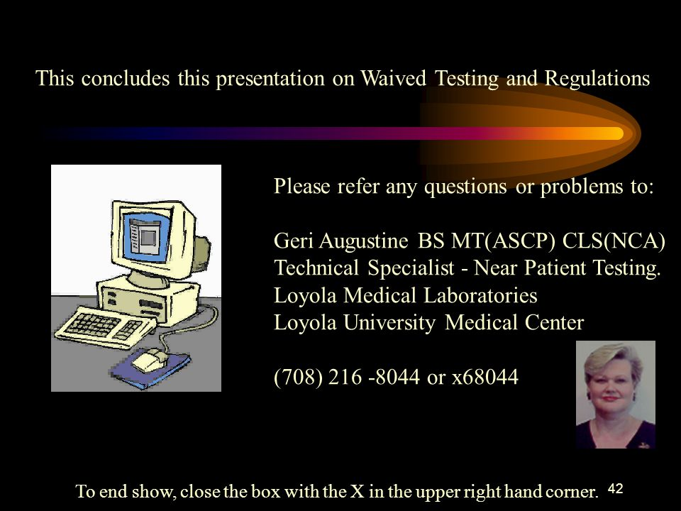 This concludes this presentation on Waived Testing and Regulations
