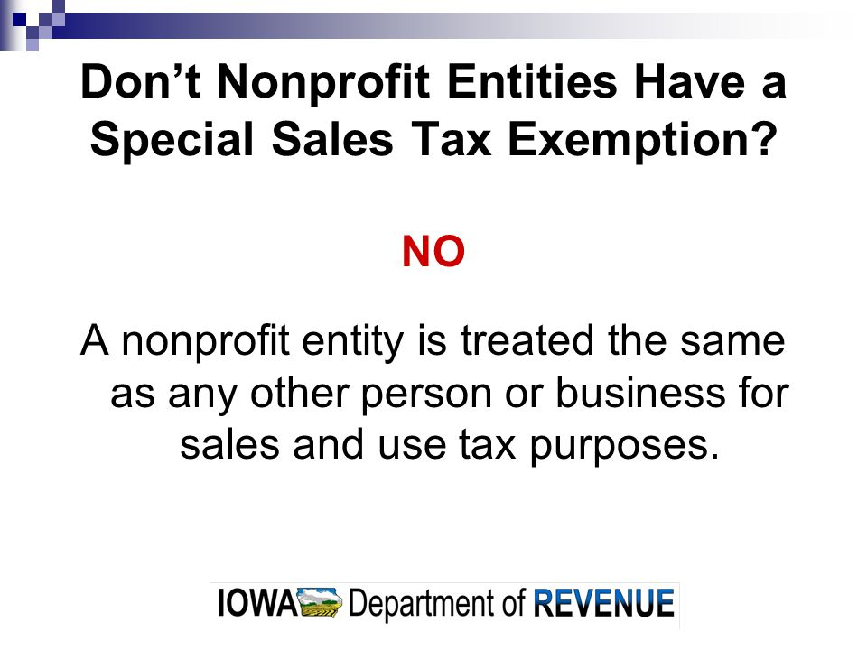 Don't Nonprofit Entities Have a Special Sales Tax Exemption