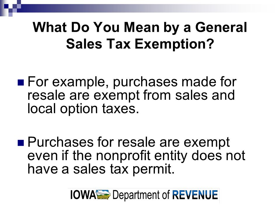 What Do You Mean by a General Sales Tax Exemption
