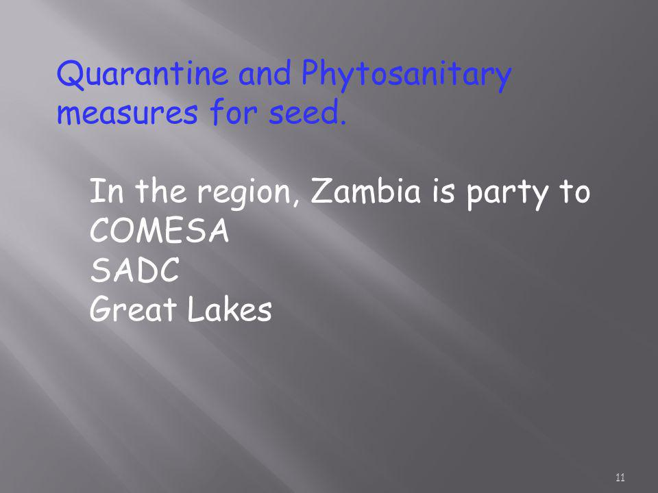 Quarantine and Phytosanitary measures for seed.