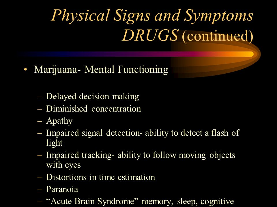Physical Signs and Symptoms DRUGS (continued)