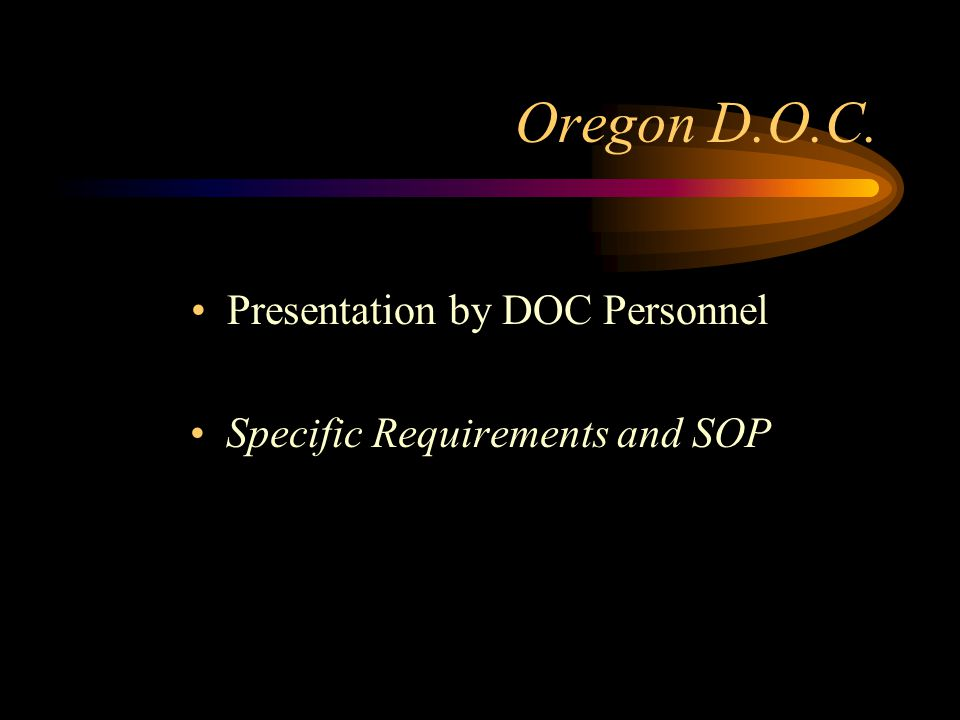 Oregon D.O.C. Presentation by DOC Personnel