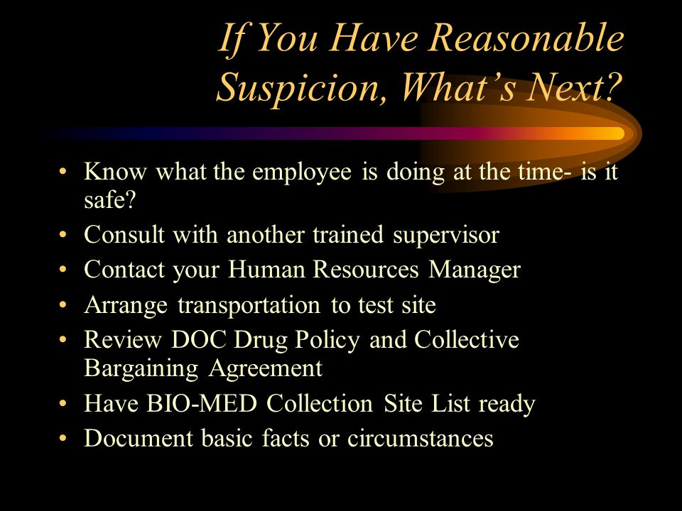 If You Have Reasonable Suspicion, What's Next