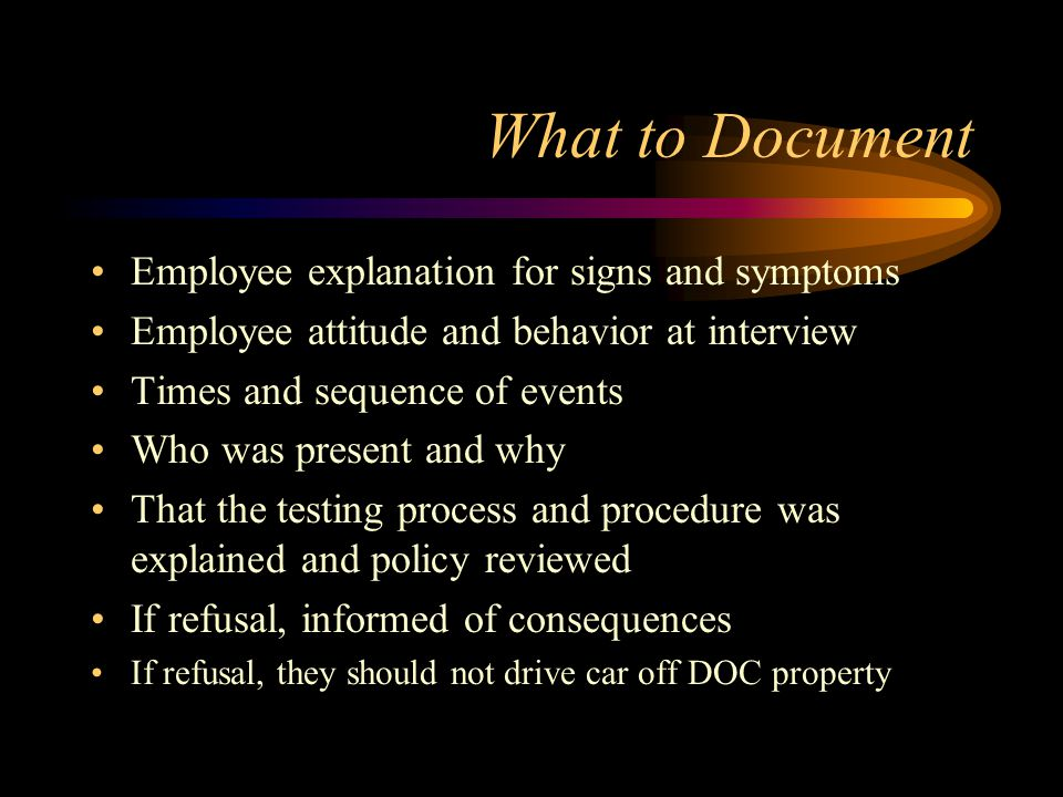 What to Document Employee explanation for signs and symptoms