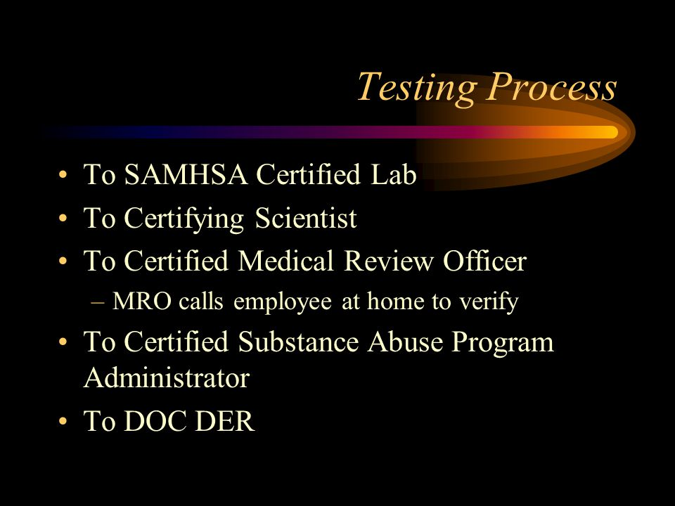 Testing Process To SAMHSA Certified Lab To Certifying Scientist