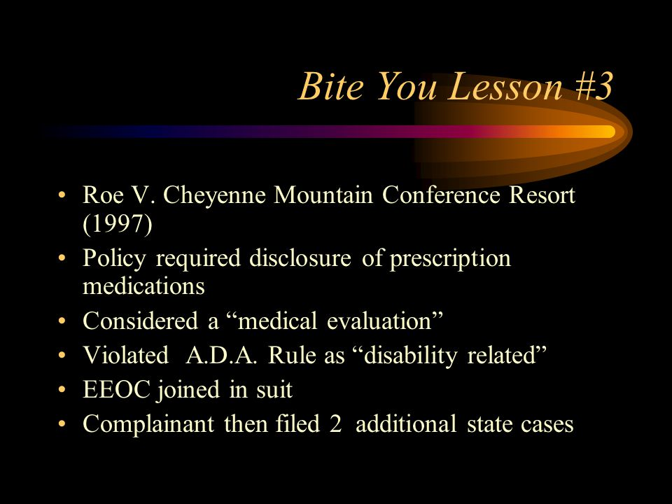 Bite You Lesson #3 Roe V. Cheyenne Mountain Conference Resort (1997)