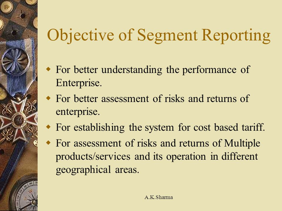 Objective of Segment Reporting