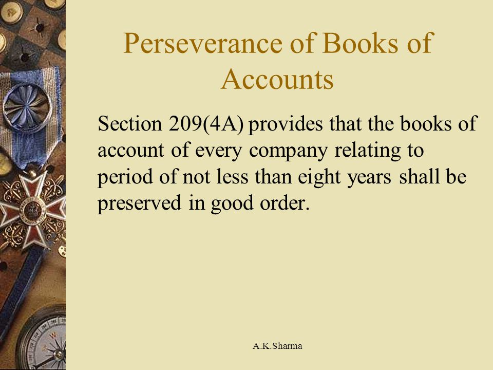 Perseverance of Books of Accounts