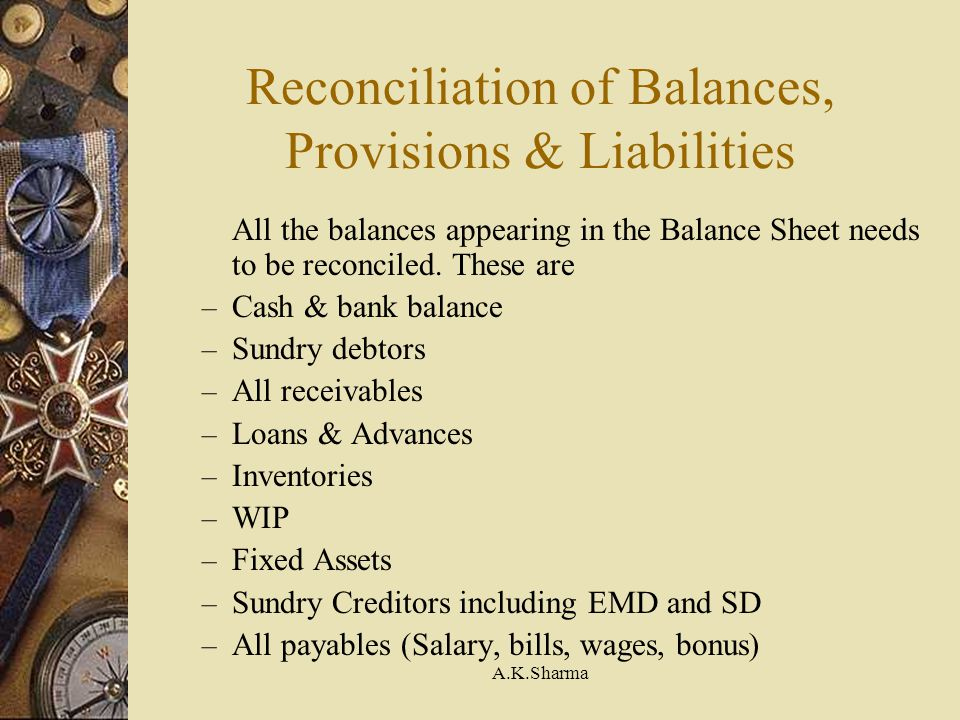 Reconciliation of Balances, Provisions & Liabilities