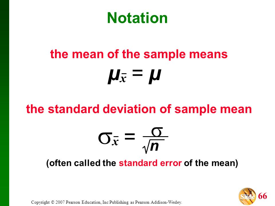 x =  µx = µ  Notation n the mean of the sample means