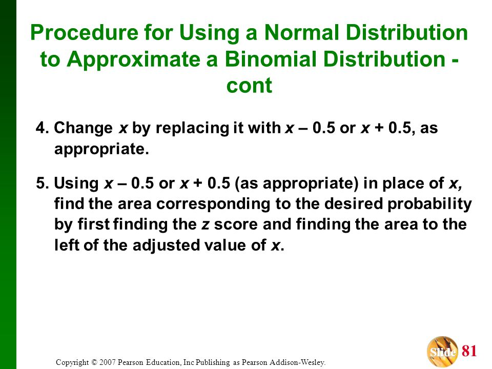 Procedure for Using a Normal Distribution to Approximate a Binomial Distribution - cont
