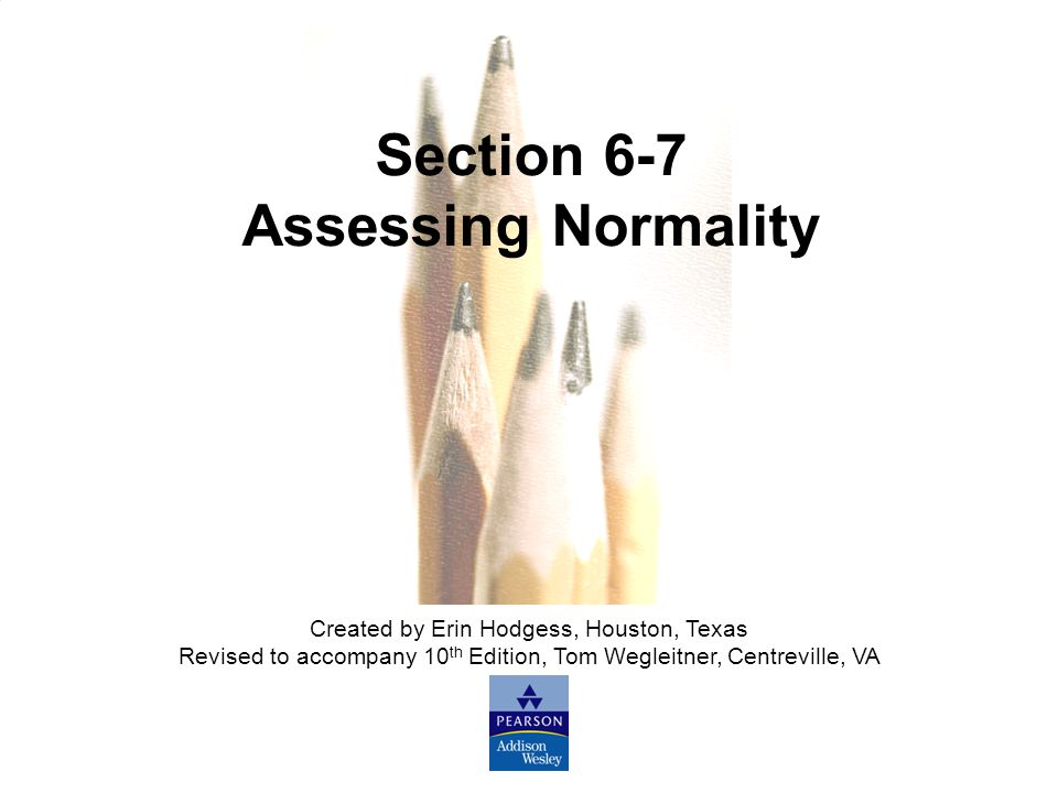 Section 6-7 Assessing Normality