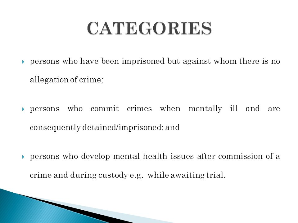 CATEGORIES persons who have been imprisoned but against whom there is no allegation of crime;