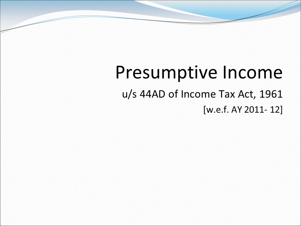 Presumptive Income u/s 44AD of Income Tax Act, 1961