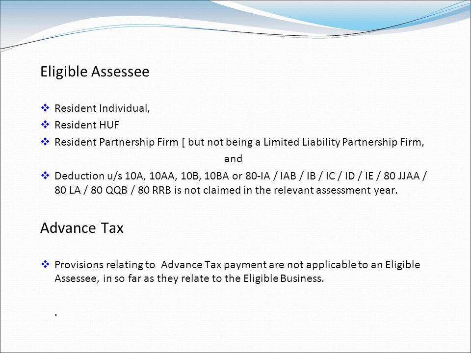 Eligible Assessee Advance Tax Resident Individual, Resident HUF