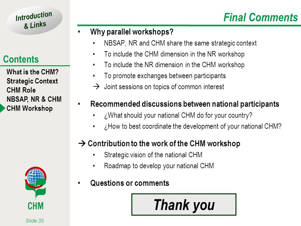 Thank you Final Comments Why parallel workshops