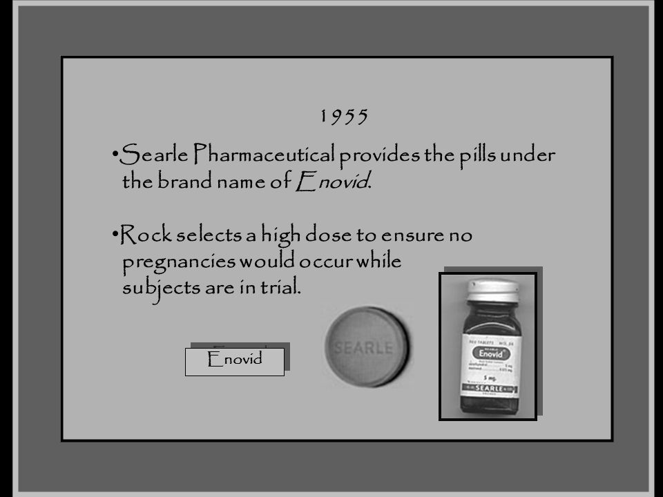 Searle Pharmaceutical provides the pills under