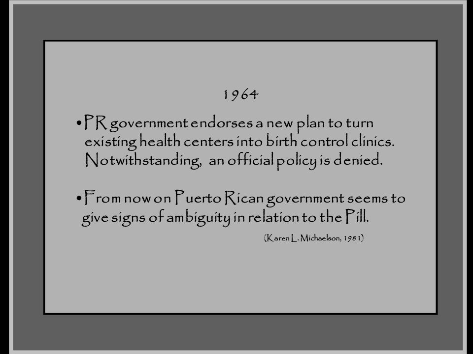 1964 PR government endorses a new plan to turn. existing health centers into birth control clinics.