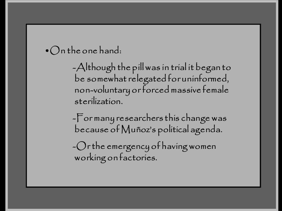 -Although the pill was in trial it began to