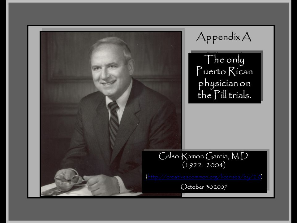 The only Puerto Rican physician on the Pill trials.