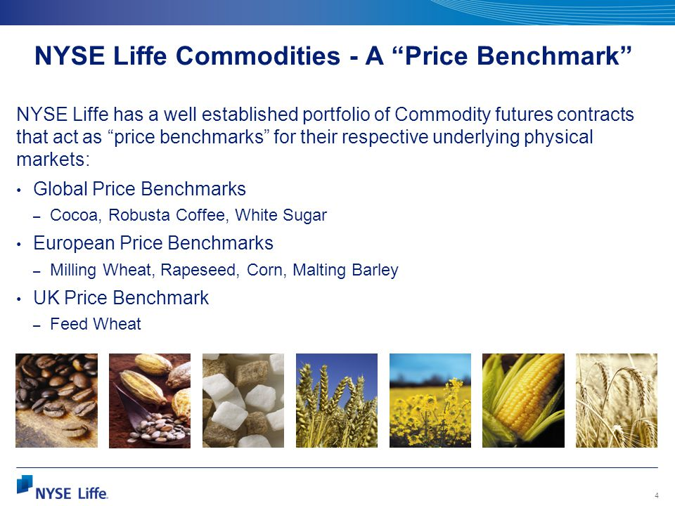NYSE Liffe Commodities - A Price Benchmark