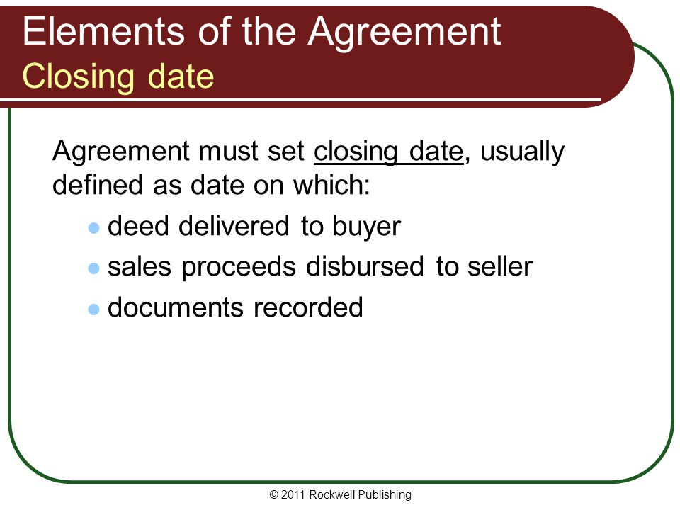 Elements of the Agreement Closing date