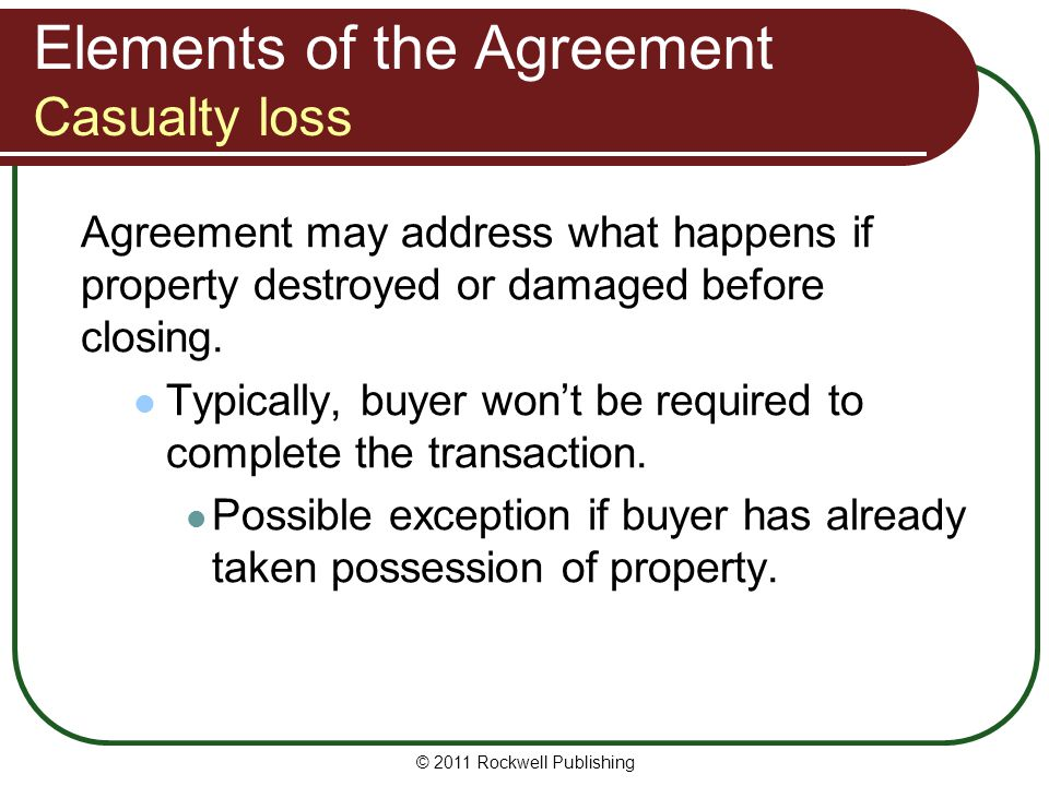 Elements of the Agreement Casualty loss