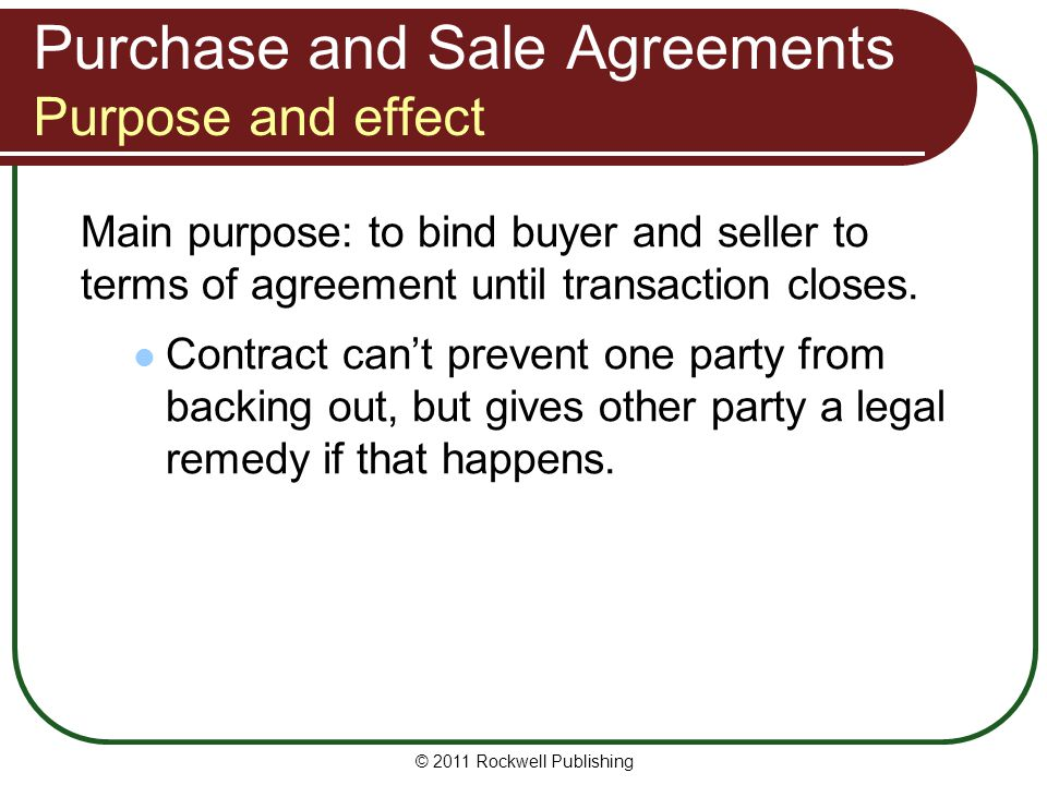 Purchase and Sale Agreements Purpose and effect