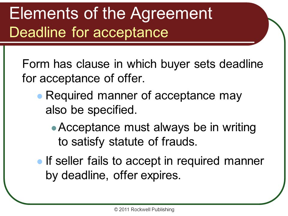 Elements of the Agreement Deadline for acceptance