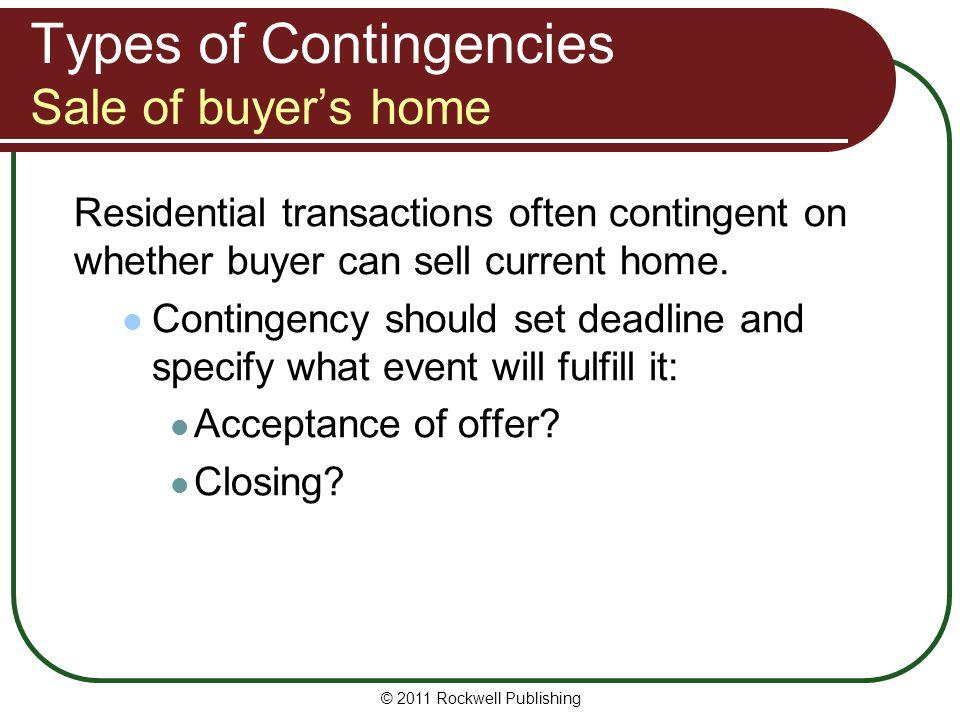 Types of Contingencies Sale of buyer's home
