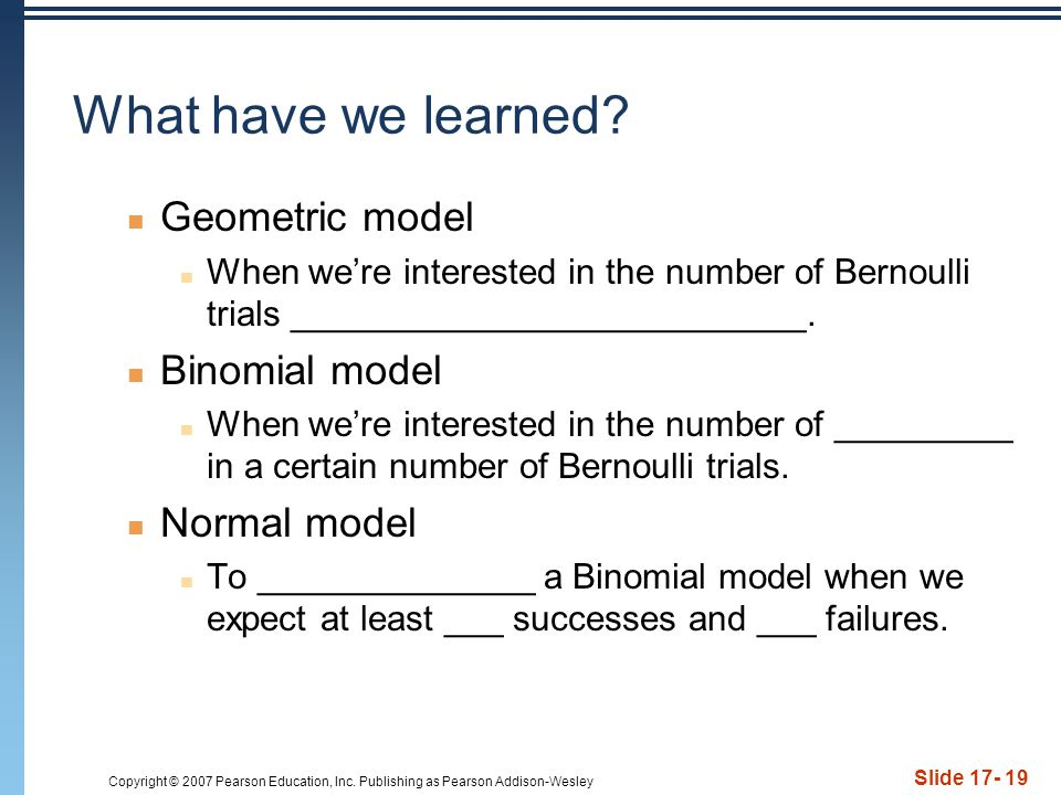 What have we learned Geometric model Binomial model Normal model