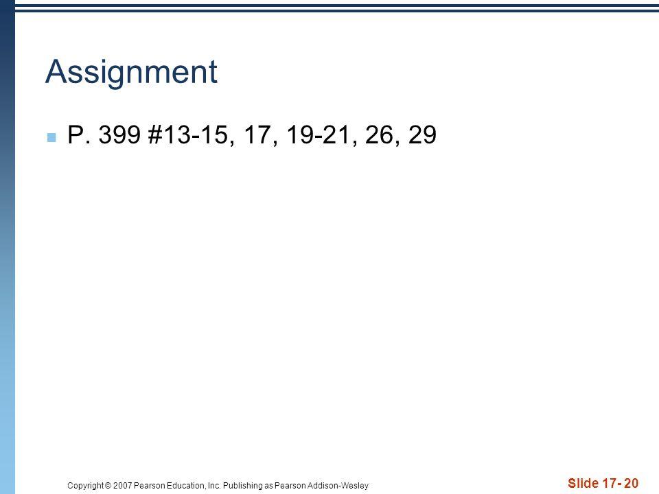 Assignment P. 399 #13-15, 17, 19-21, 26, 29
