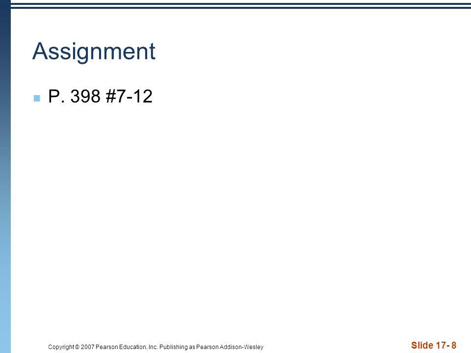 Assignment P. 398 #7-12