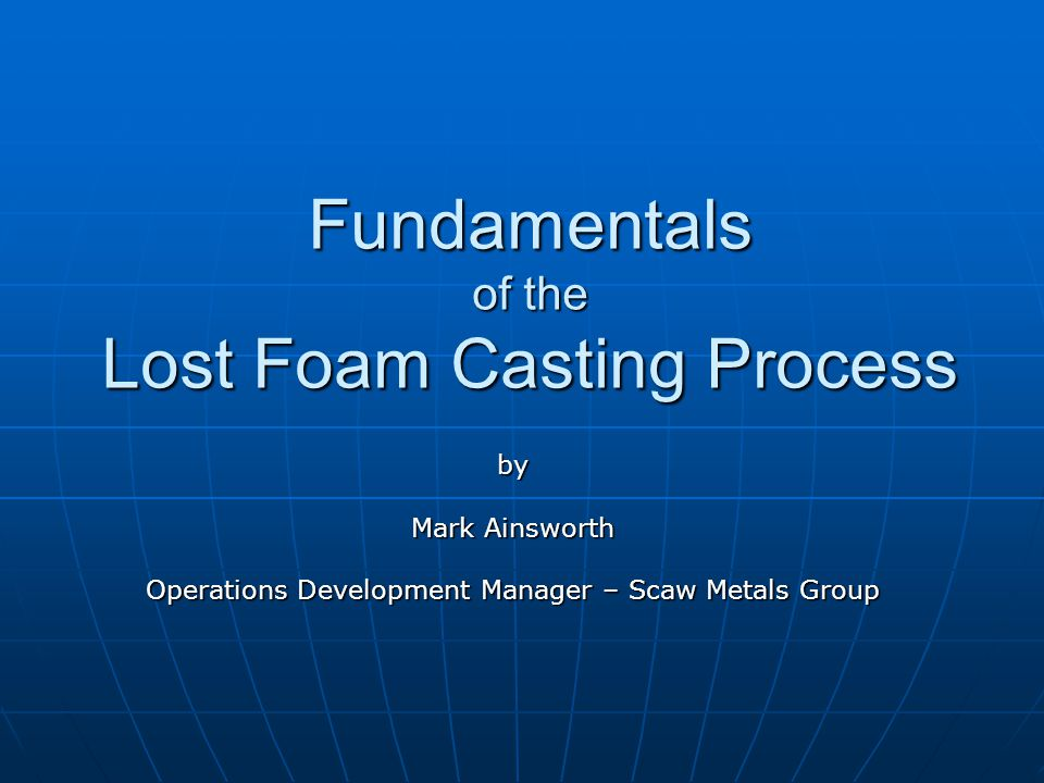 Fundamentals of the Lost Foam Casting Process