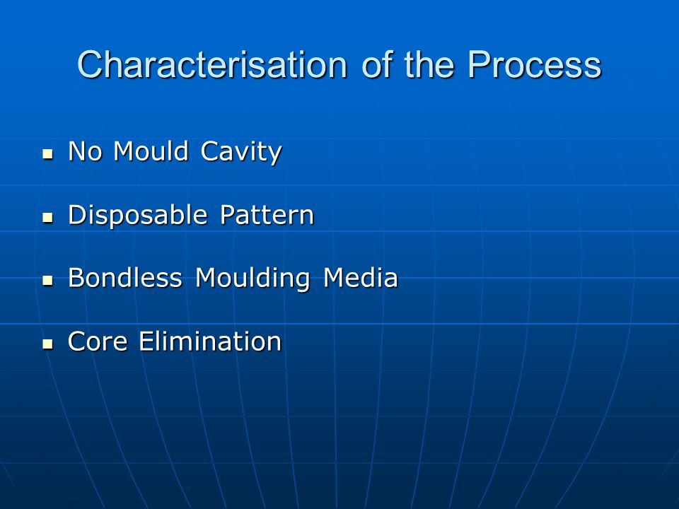 Characterisation of the Process