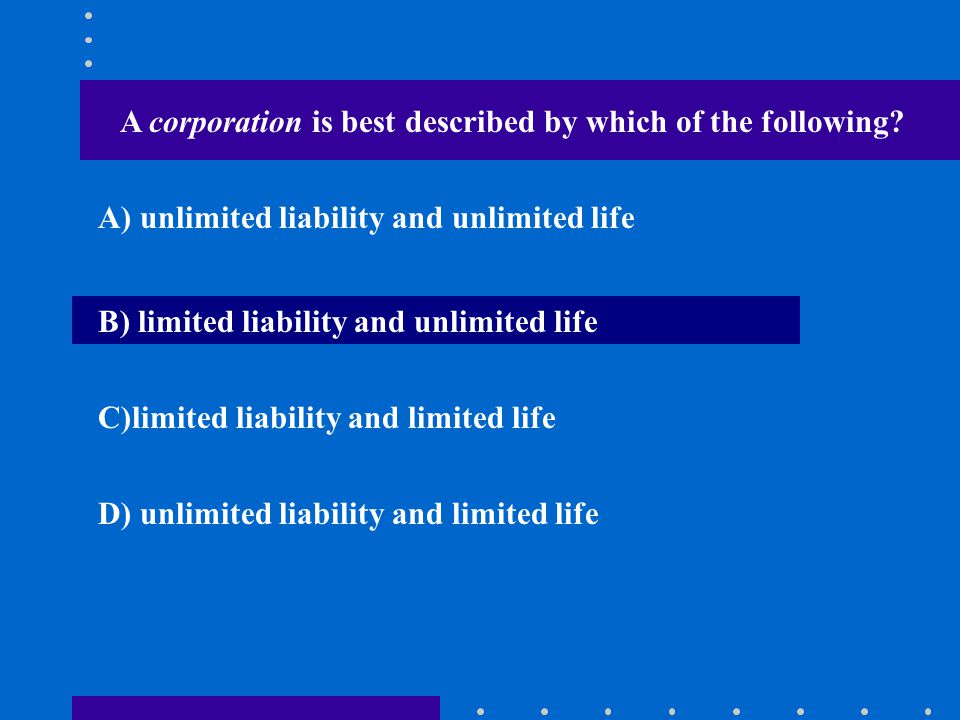 A corporation is best described by which of the following
