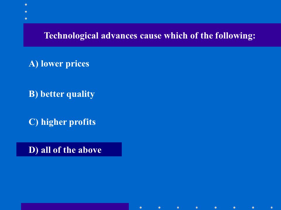 Technological advances cause which of the following: