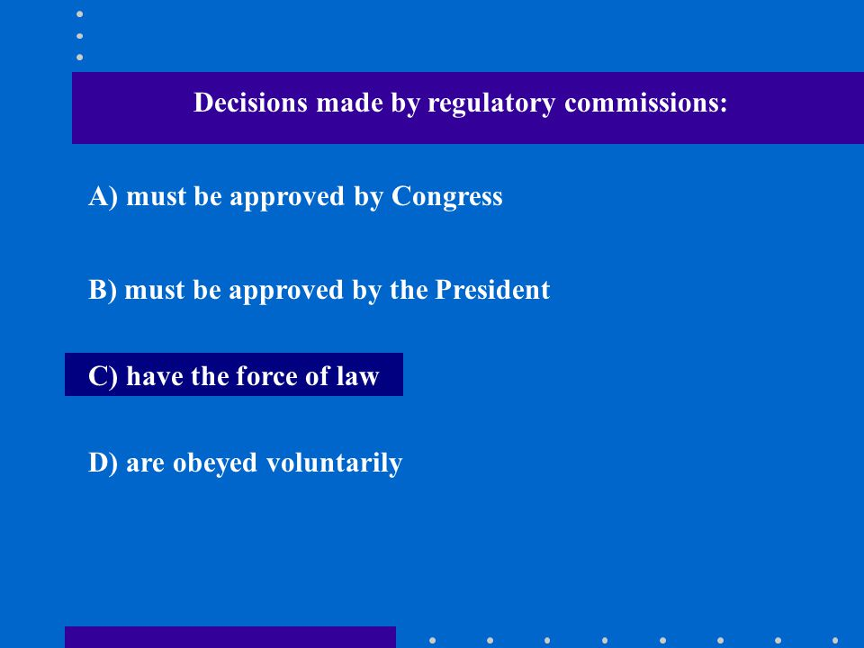 Decisions made by regulatory commissions: