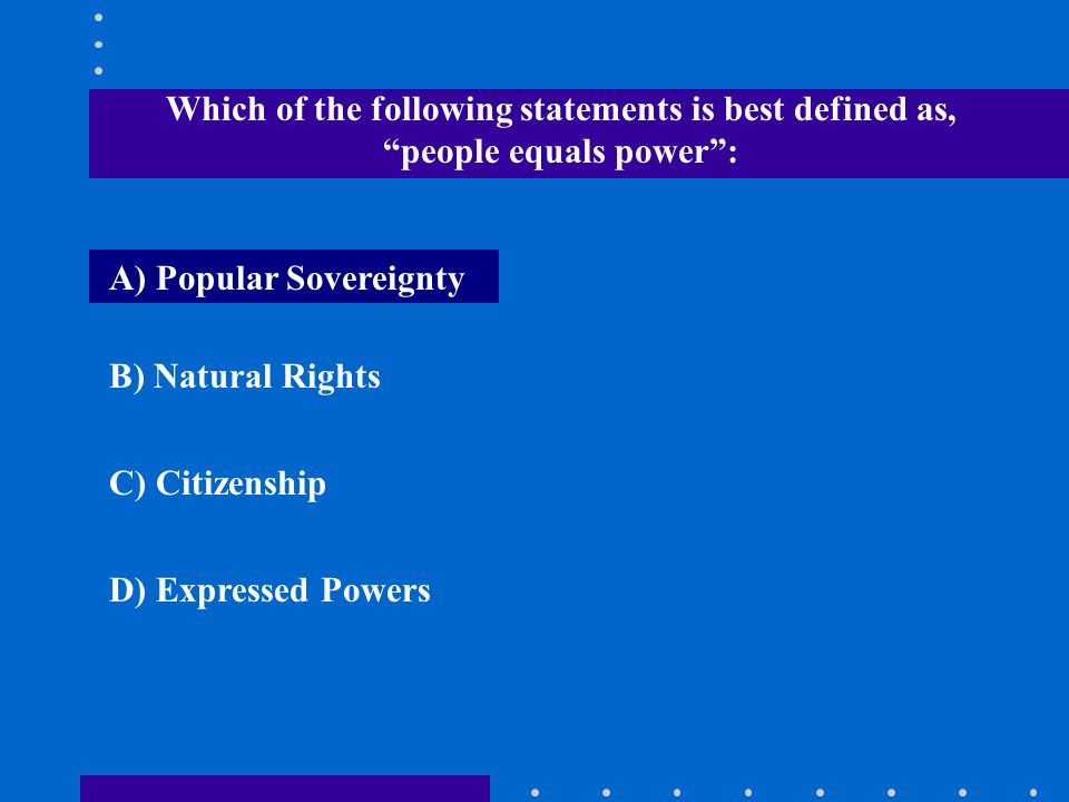 Which of the following statements is best defined as, people equals power :