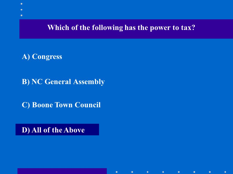 Which of the following has the power to tax