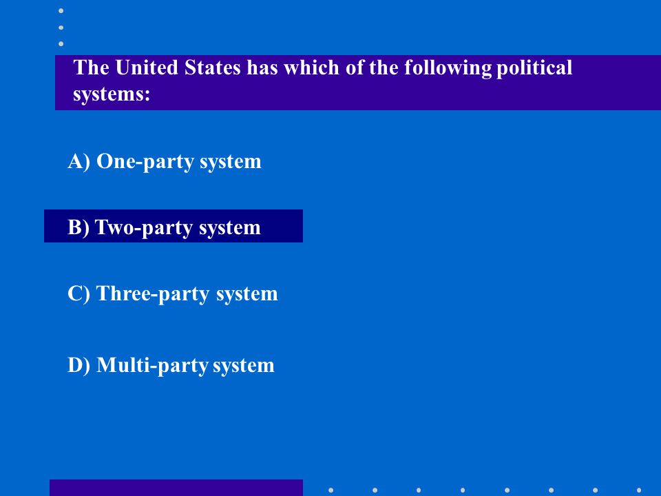The United States has which of the following political systems: