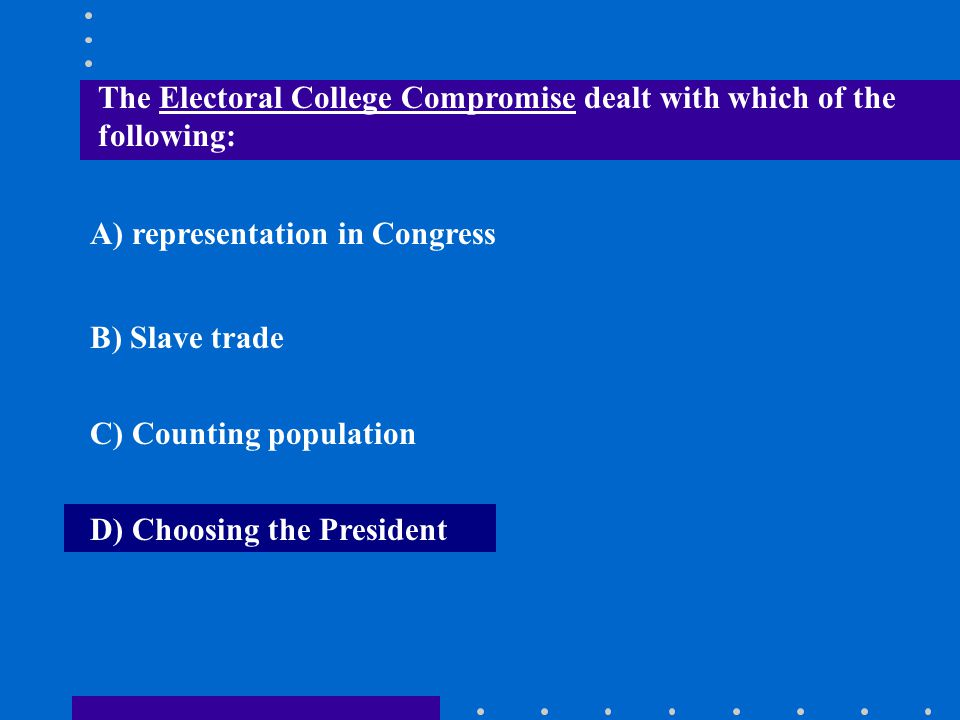 The Electoral College Compromise dealt with which of the following: