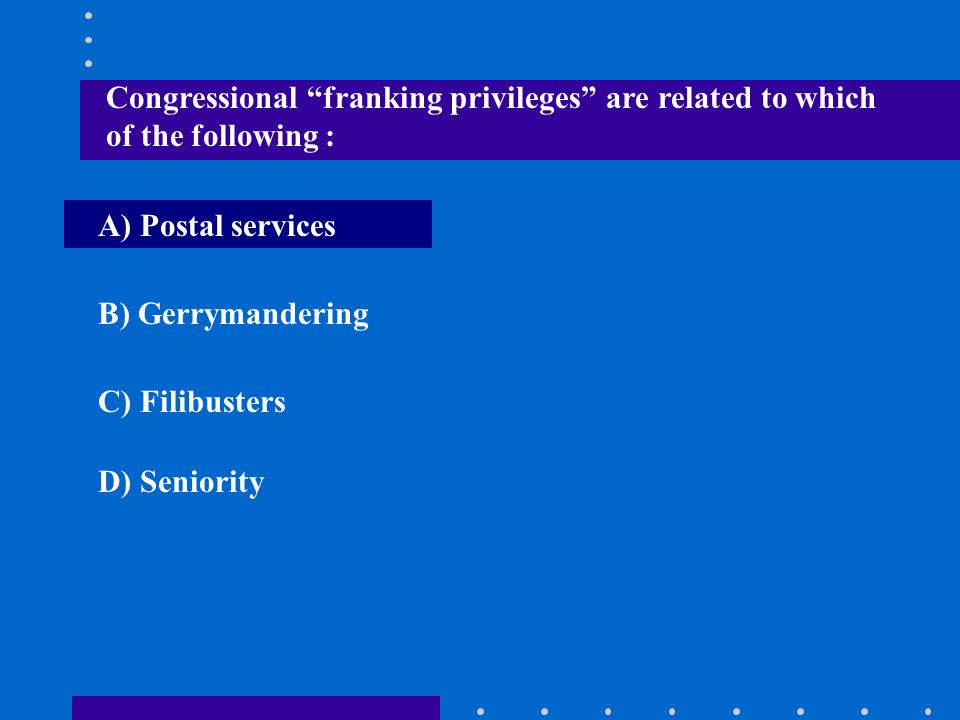 Congressional franking privileges are related to which of the following :