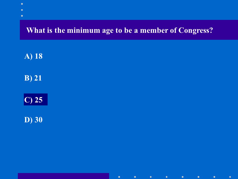 What is the minimum age to be a member of Congress
