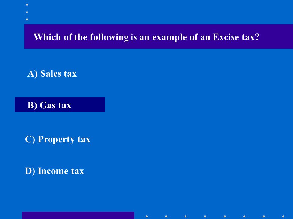 Which of the following is an example of an Excise tax
