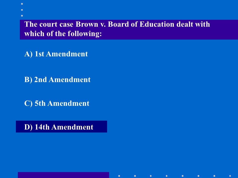The court case Brown v. Board of Education dealt with which of the following: