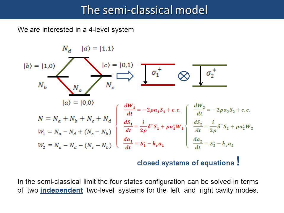 The semi-classical model