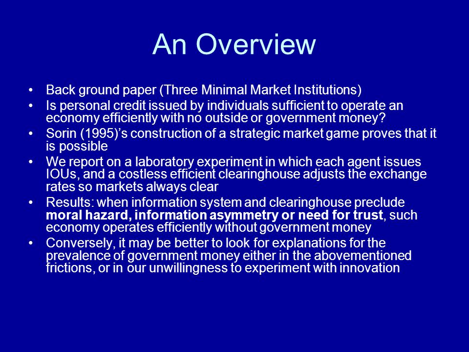 An Overview Back ground paper (Three Minimal Market Institutions)