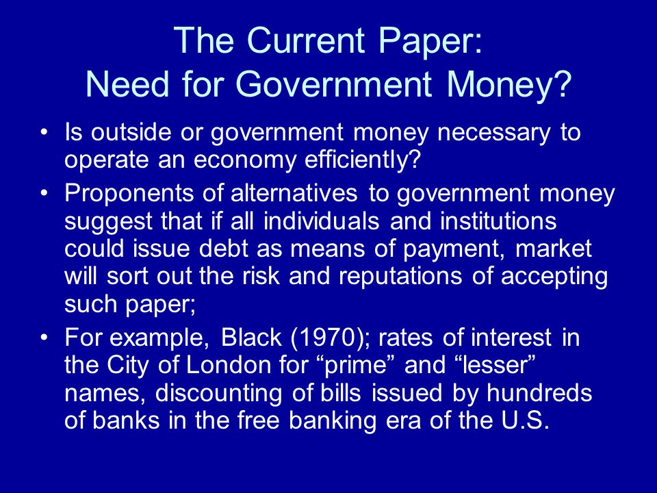 The Current Paper: Need for Government Money